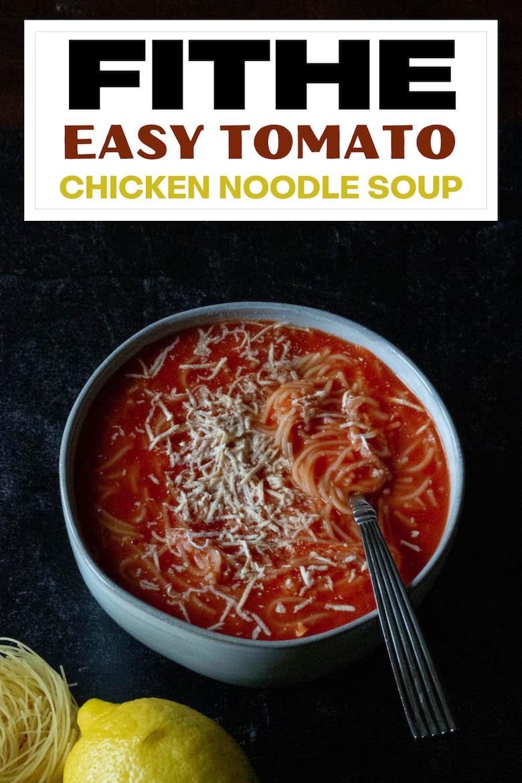 Fithe - Easy Tomato Chicken Noodle Soup via @CookLikeaGreek